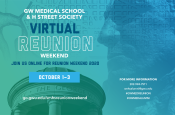 Ad for Virtual GW MD Reunion Weekend Oct. 1-3, go-gwu.edu/smhsreunionweekend